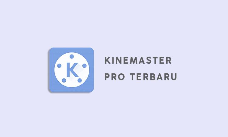 Download Kinemaster Pro 2020