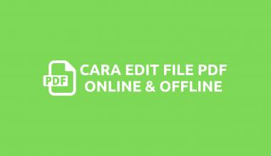 Cara Edit File PDF Secara Online dan Offline