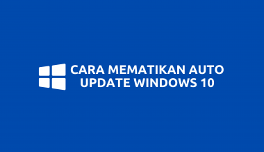 Cara Mematikan Automatic Update Windows 10