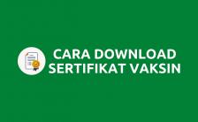 Cara Download Sertifikat Vaksin (Covid-19) PeduliLindungi.id