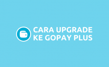Cara Upgrade GoPay Plus : Fitur & Keuntungan Terbaru 2021